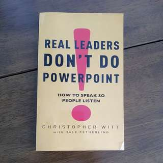 Real Leaders Don't Do Powerpoint -Christopher Witt