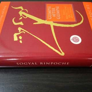Glimpse After Glimpse. Daily Reflections on Living and Dying. Hardcover. By Sogyal Rinpoche.