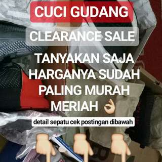 CUCI GUDANG!!! CLEARANCE SALE!!!
