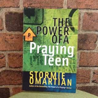 The Power Of A Praying Teen. - Stormie Omartian