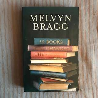Melvyn Bragg's 12 Books That Change The  World: How words and wisdom have shaped our lives
