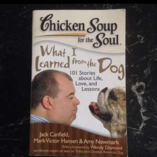 Offer! Chicken Soup For The Soul: What I Learned From The Dog (101 Stories About Life, Love And Lessons)