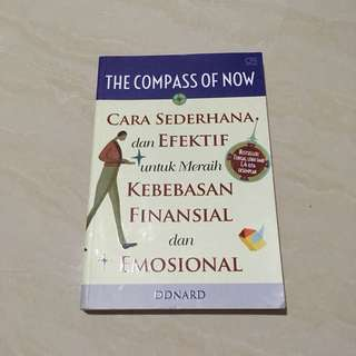 The Compass of Now: Cara Sederhana dan Efektif untuk Meraih Kebebasan Finansial dan Emosional