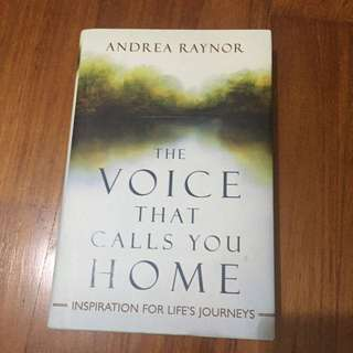 The Voice That Calls You Home by Andrea Raynor