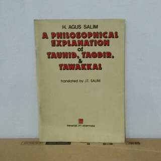 A Philosophical Explanation of Tauhid, Taqdir, & Tawakkal - H. Agus Salim