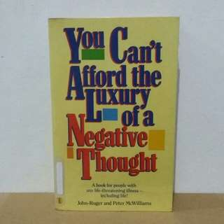 You Can't Afford The Luxury of a Negative Thought - John-Roger & Peter McWilliams
