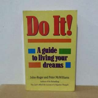 Do It! A Guide to Living Your Dreams - John-Roger & Peter McWilliams