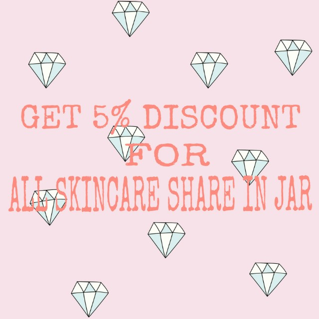 GET 5% DISCOUNT FOR ALL SKINCARE SHARE IN JAR!!