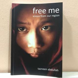 Free Me <voices from our region> By Tazneen Abdullah