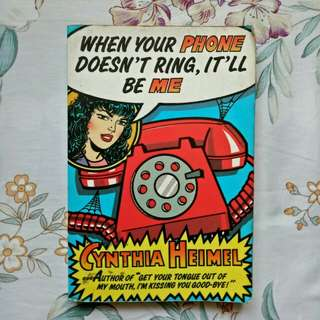When Your Phone Doesn't Ring It'll be Me