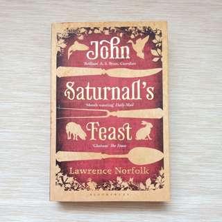 John Saturnal's Feast by Lawrence Norfolk