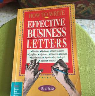 How To Write Effective Business Letters by Dr B James