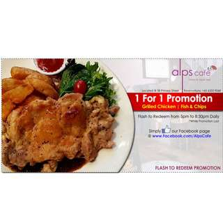1-for-1 Grilled Chicken or Fish & Chips@ Alps Cafe