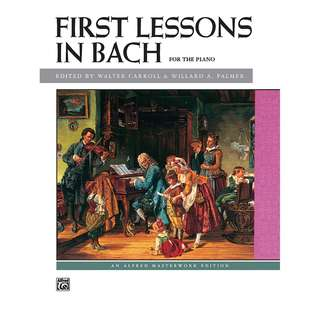 First Lessons in Bach for the Piano (Alfred Masterwork Edition)