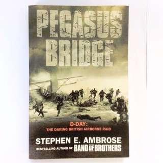 Stephen E Ambrose - Pegasus Bridge.