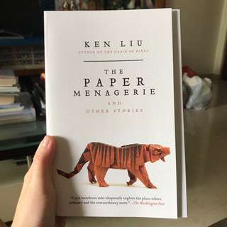 The Paper Menagerie and other short stories by Ken Liu