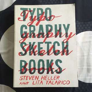 Typography Sketchbook by Steven Heller and Lita Talarico