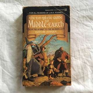 The Complete Guide to Middle Earth - From Hobbit to the Silmarillion (For all readers of JRR Tolkien)