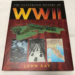 The Illustrated History Of WW II