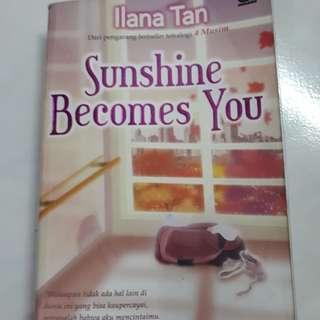 Novel illana tan sunshine becomes you
