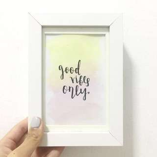 Good Vibes Only Watercolour Calligraphy Card With Frame