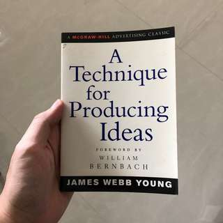 A Technique for Producing Ideas -  James Webb Young