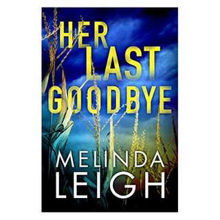 Her Last Goodbye (Morgan Dane Book 2) Kindle Edition by Melinda Leigh  (Author)