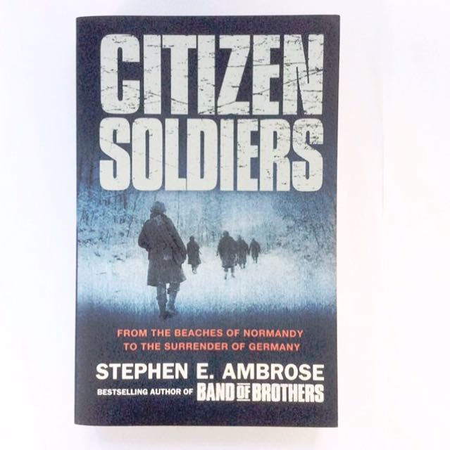 Stephen E Ambrose - Citizen Soldiers.