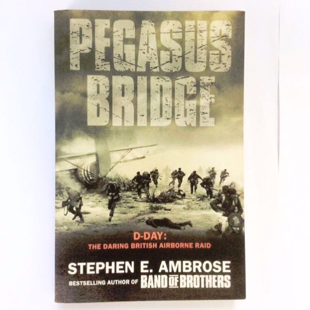 Stephen E Ambrose - Pegasus Bridge.