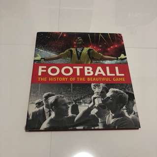 Football The History of the Beautiful Game Book