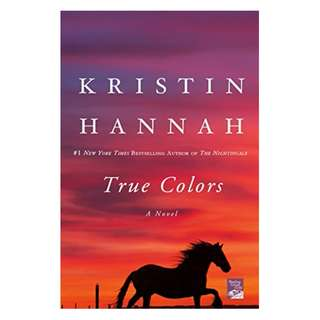 True Colors: A Novel Kindle Edition by Kristin Hannah  (Author)