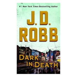 Dark in Death: An Eve Dallas Novel (In Death, Book 46) Kindle Edition by J. D. Robb  (Author)