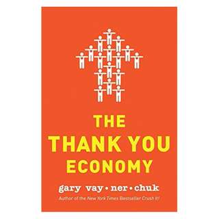 The Thank You Economy Kindle Edition by Gary Vaynerchuk  (Author)