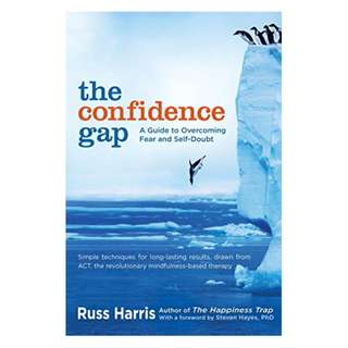 The Confidence Gap: A Guide to Overcoming Fear and Self-Doubt Kindle Edition by Russ Harris  (Author),‎ Steven Hayes (Foreword)