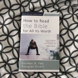 How to Read the Bible for All It's Worth By Gordon D. Fee and Douglas Stuart