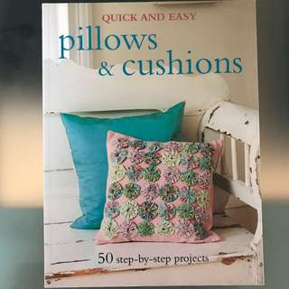 Quick and easy pillows & cushions: 50 steps by steps project by Gail Abbott