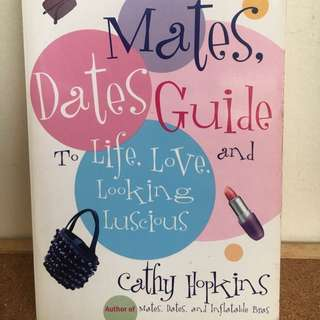 Mates, Dates and Guide to Life, Love and Looking Luscious