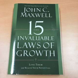 John C Maxwell The 15 invaluable laws of growth