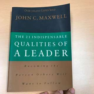 The21 indispensable qualities of a leader by John C Maxwell