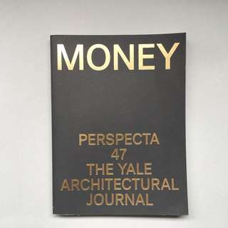 PERSPECTA 47 The Yale Architecture Journal Money