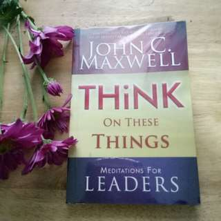 Think On These Things_John C.  Maxwell
