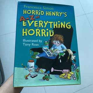 Francesca Simon - Horrid Henry's A-Z of everything horrid