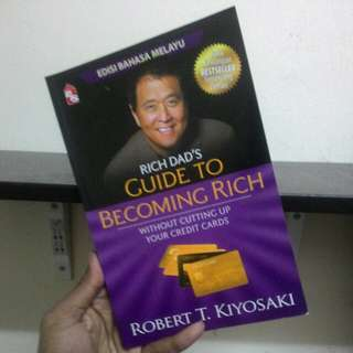 Rich Dad's Guide To Becoming Rich - Without Cutting up Your Credit Card
