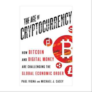 The age of cryptocurrency by Paul Vigna and Michael Casey