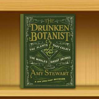 BN - Drunken Botanist : The Plants That Create the World's Great Drinks By Amy Stewart
