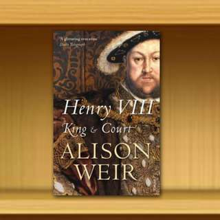 BN - Henry VIII : King and Court By Alison Weir
