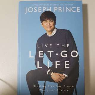 Live the let go life by Pastor Joseph Prince
