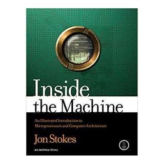 Inside the Machine: An Illustrated Introduction to Microprocessors and Computer Architecture 1st Edition, Kindle Edition by Jon Stokes  (Author)