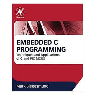 Embedded C Programming: Techniques and Applications of C and PIC MCUS 1st Edition, Kindle Edition by Mark Siegesmund (Author)