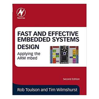 Fast and Effective Embedded Systems Design: Applying the ARM mbed 2nd Edition, Kindle Edition by Rob Toulson (Author),‎ Tim Wilmshurst (Author)